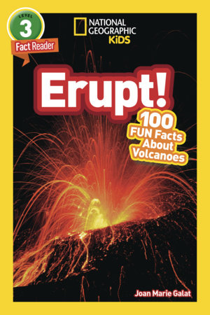 National Geographic Readers: Erupt! 100 Fun Facts About Volcanoes