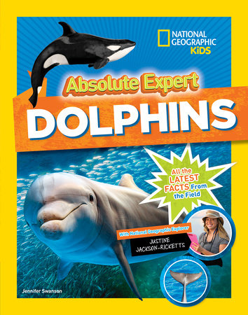 Absolute Expert: Dolphins by Jennifer Swanson