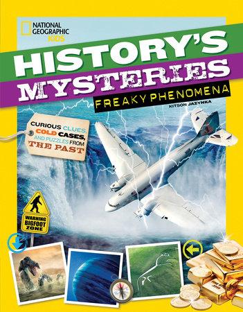 History's Mysteries: Freaky Phenomena by Kitson Jazynka