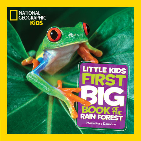 National Geographic Little Kids First Big Book of the Rain Forest