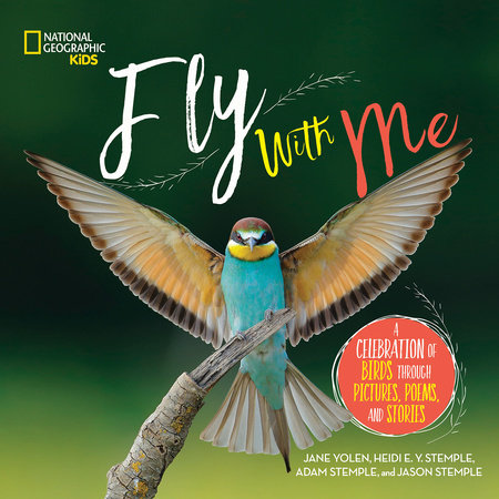 Fly With Me by Jane Yolen and Heidi Stemple