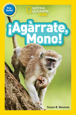 National Geographic Readers: ¡Agárrate, Mono! (Pre-reader)