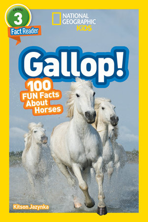 National Geographic Readers: Gallop! 100 Fun Facts About Horses by Kitson Jazynka