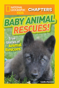 National Geographic Kids Chapters: Baby Animal Rescues!