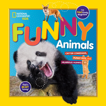 National Geographic Kids Funny Animals by National Geographic, Kids