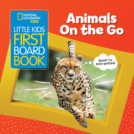 National Geographic Kids Little Kids First Board Book: Animals On the Go by Ruth A. Musgrave