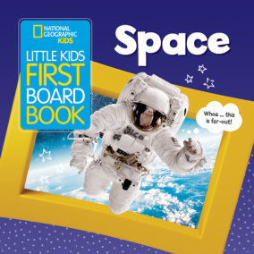 National Geographic Kids Little Kids First Board Book: Space