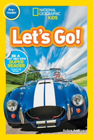 National Geographic Readers: Let's Go! (Pre-reader)