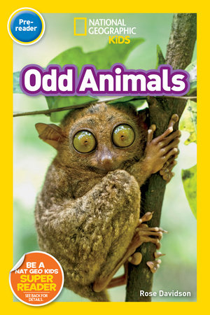 National Geographic Readers: Odd Animals (Pre-Reader) by Rose Davidson