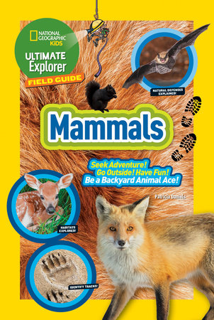 Ultimate Explorer Field Guide: Mammals by National Geographic, Kids