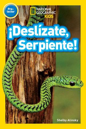 National Geographic Readers: ¡Deslízate, Serpiente! (Pre-reader) by Shelby Alinsky