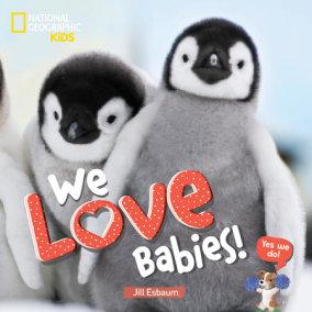 We Love Babies!