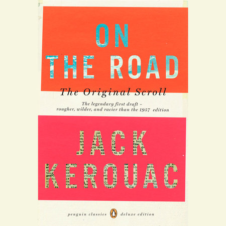 On The Road The Original Scroll By Jack Kerouac