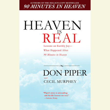 Heaven Is Real By Don Piper Cecil Murphey Penguinrandomhouse