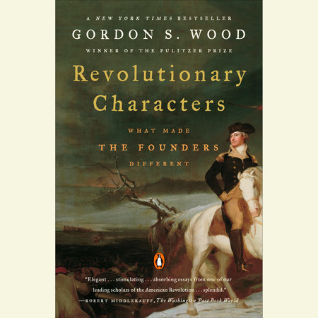 Revolutionary Characters by Gordon S. Wood