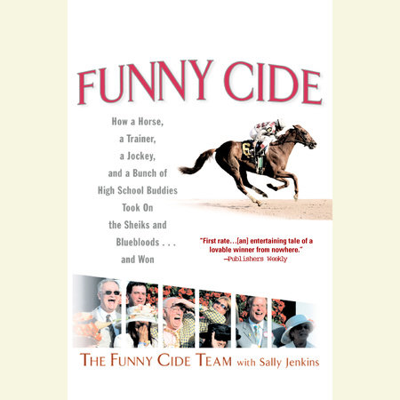 Funny Cide by Sally Jenkins and Funny Cide Ventures, LLC