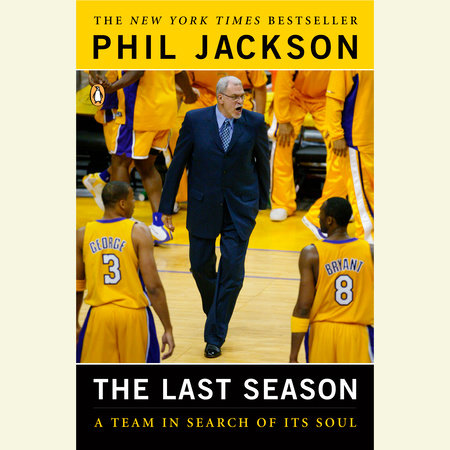 The Last Season by Phil Jackson and Michael Arkush