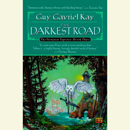 The Darkest Road by Guy Gavriel Kay