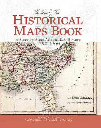 The Family Tree Historical Maps Book by Allison Dolan, Family Tree Editors:  9781440336942 | PenguinRandomHouse.com: Books
