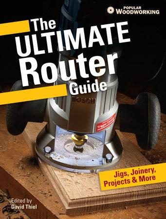 The Ultimate Router Guide 9781440339820 Penguinrandomhouse Com Books