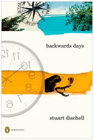 Backwards Days by Stuart Dischell