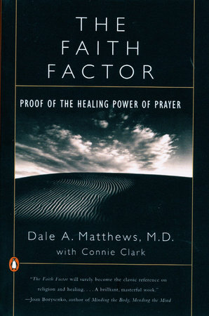 The Faith Factor by Dale A. Matthews and Connie Clark