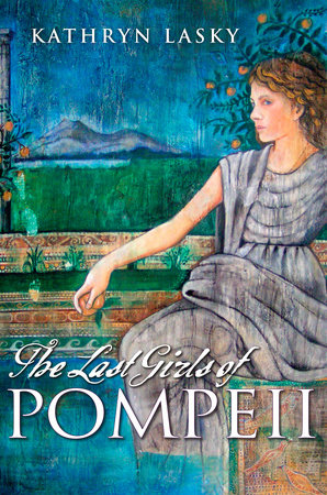 Download The Last Girls Of Pompeii By Kathryn Lasky