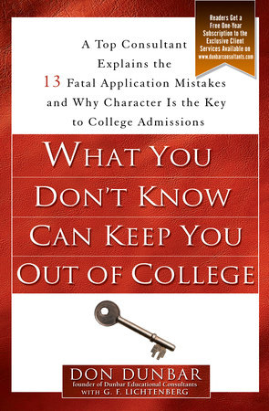 What You Don't Know Can Keep You Out of College by Don Dunbar and G.F. Lichtenberg