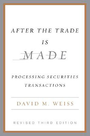 After The Trade Is Made, Revised Ed. By David M. Weiss