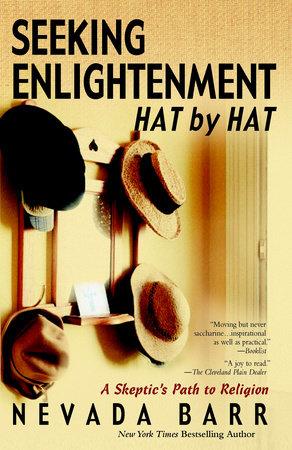 Seeking Enlightenment...Hat by Hat by Nevada Barr