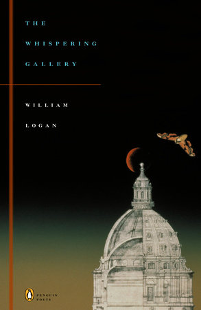 The Whispering Gallery by William Logan