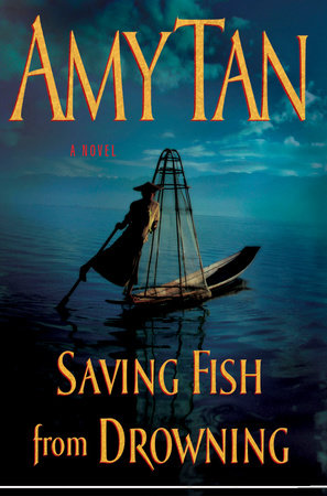 Saving fish from drowning by amy tan penguinrandomhouse ebook fandeluxe Choice Image
