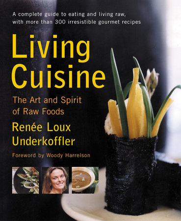 Living Cuisine by Renee Loux Underkoffler