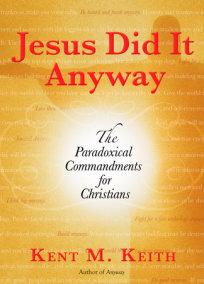 Jesus Did It Anyway