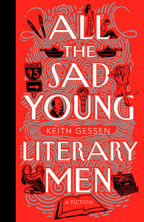 All the Sad Young Literary Men by Keith Gessen