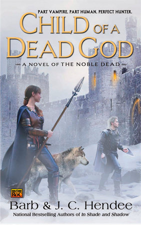 Child of a Dead God by Barb Hendee and J.C. Hendee