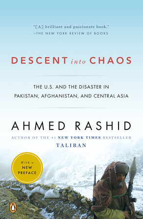 Descent into Chaos by Ahmed Rashid