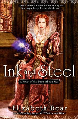 Ink and Steel by Elizabeth Bear