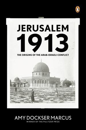 Jerusalem 1913 by Amy Dockser Marcus