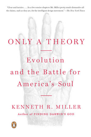 Only a Theory by Kenneth R. Miller