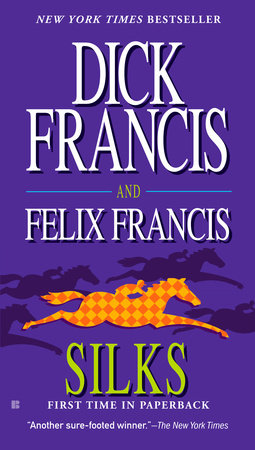 Silks by Dick Francis and Felix Francis