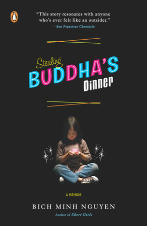 Stealing Buddha's Dinner by Bich Minh Nguyen