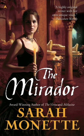 The Mirador by Sarah Monette