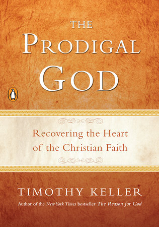 The Prodigal God by Timothy Keller