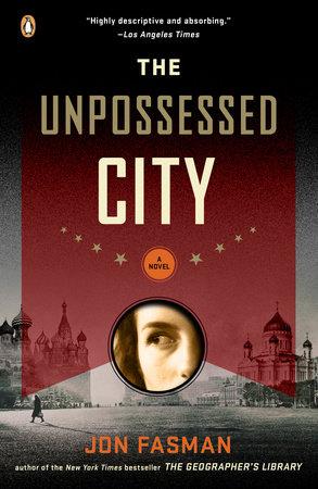 The Unpossessed City by Jon Fasman