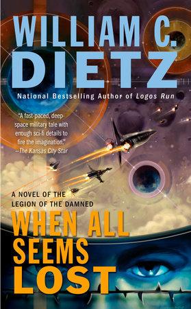 When All Seems Lost by William C. Dietz