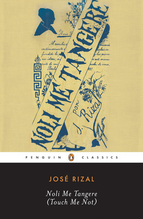 Noli Me Tangere (Touch Me Not) by Jose Rizal