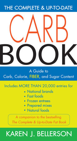 The Complete and Up-to-Date Carb Book by Karen J. Bellerson
