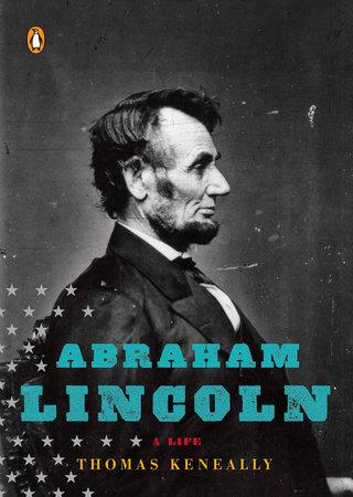 Abraham Lincoln by Thomas Keneally