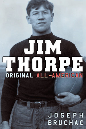 Jim Thorpe, Original All-American by Joseph Bruchac